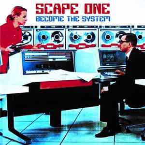 Scape One - Become The System Album