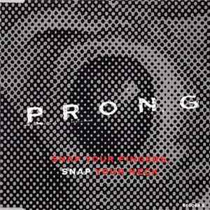 Prong - Snap Your Fingers, Snap Your Neck Album