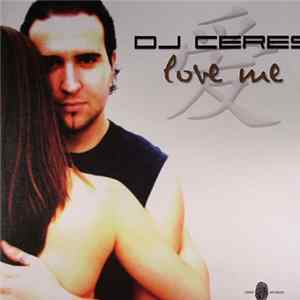 DJ Ceres - Love Me Album